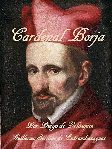 Cardenal Borja: Por Diego de Velázquez (Spanish Edition)