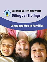 Bilingual Siblings: Language Use in Families (Parents' and Teacher's Guides)