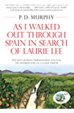 As I Walked Out Through Spain in Search of Laurie Lee (The Autobiographical Trilogy Book 2)