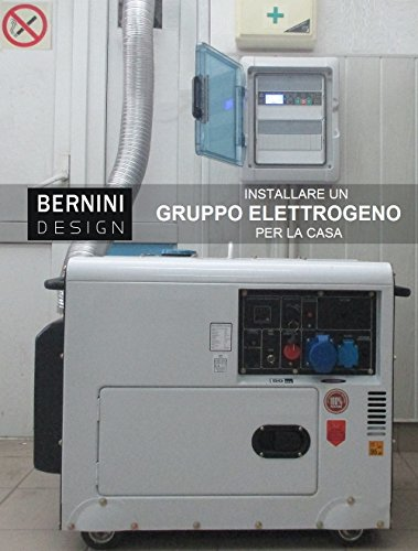 Come installare un gruppo elettrogeno: come avere sempre la corrente elettrica in casa (gruppi elettrogeni vol. 1)