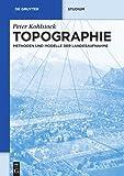 Topographie (De Gruyter Studium) - Peter Kohlstock