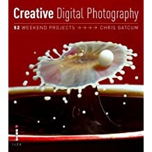 Creative Digital Photography: 52 Weekend Projects by Gatcum, Chris (2009) Paperback