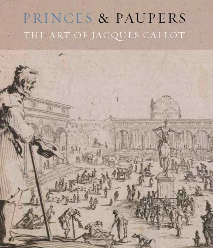Princes and Paupers: The Art of Jacques Callot (Museum of Fine Arts, Houston) by Dena Woodall (2013-02-05)