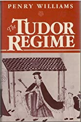 The Tudor Regime by Penry Williams (1979-10-04)