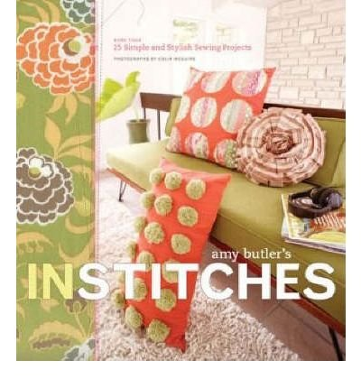 Amy Butler's in Stitches: 25 Simple and Stylish Sewing Projects (Hardback) - Common