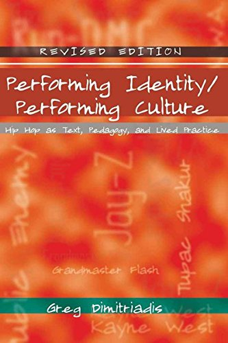 Performing Identity/Performing Culture: Hip Hop as Text, Pedagogy, and Lived Practice (Intersections in Communications and Culture) por Greg Dimitriadis