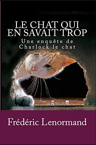 Le Chat qui en savait trop: Une enquête de Charlock le chat