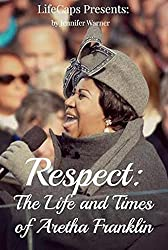 Respect: The Life and Times of Aretha Franklin (English Edition)