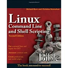 [(Linux Command Line and Shell Scripting Bible )] [Author: Richard Blum] [Apr-2011]