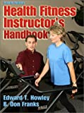 Health Fitness Instructors Handbook by Edward T. Howley (2003-01-23)