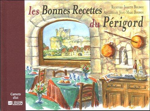 Les Bonnes Recettes du Périgord par Josette Boudou
