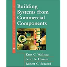 Building Systems from Commercial Components(Paperback) by Kurt Wallnau (2001-08-04)
