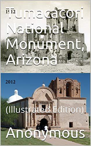 Tumacacori National Monument, Arizona: (Illustrated Edition) (English Edition)