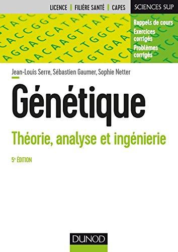 Génétique - 5e éd. - Théorie, analyse et ingénierie