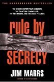 Rule by Secrecy: Hidden History That Connects the Trilateral Commission, the Freemasons, and the Great Pyramids, The