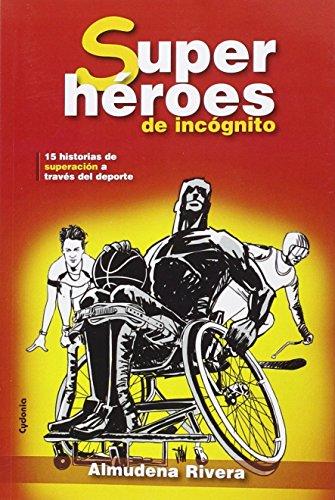Superhéroes De Incógnito (Testimonio)