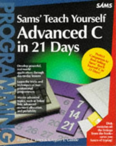 Sams' Teach Yourself Advanced C in 21 Days