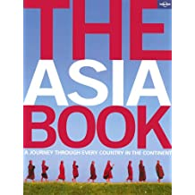 The Asia Book: A Journey Through Every Country in the Continent (Lonely Planet Pictorial)