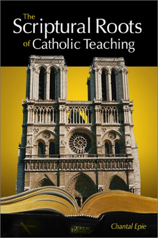 The Scriptural Roots of Catholic Teaching