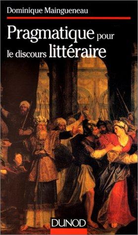L'ENONCIATION LITTERAIRE. Tome 2, Pragmatique pour les discours littéraires par Dominique Maingueneau