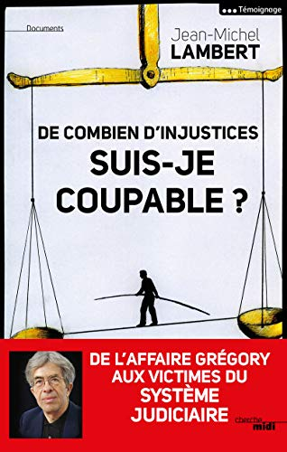 De combien d'injustices suis-je coupable ? par Jean-Michel LAMBERT