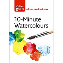 Collins Gem 10-Minute Watercolours: Techniques & Tips for Quick Watercolours