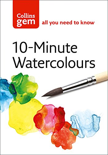 10-Minute Watercolours (Collins Gem) por Hazel Soan