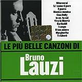 Le Piu' Belle Canzoni Di Bruno Lauz