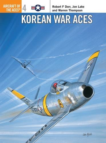 Korean War Aces: 004 (Aircraft of the Aces)