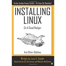 Installing Linux on a Dead Badger and Other Oddities