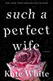 Such a Perfect Wife: A Novel (Bailey Weggins Mystery Book 8) (English Edition)