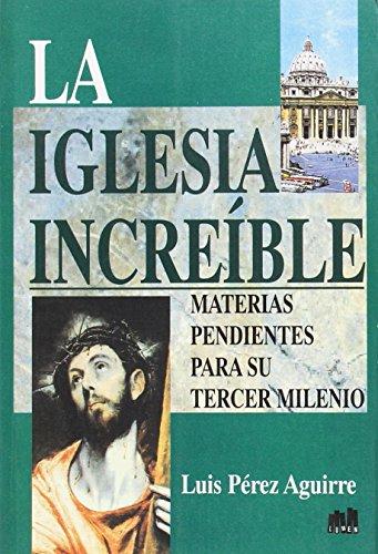Iglesia Increible, La por Luis Perez Aguirre