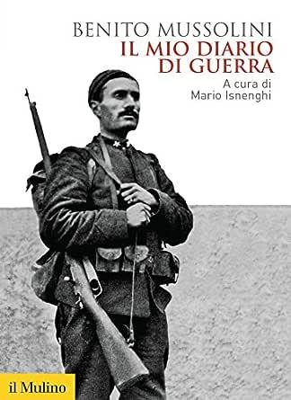 Libro mussolini - il mio diario di guerra (italiano) copertina flessibile 8815260501