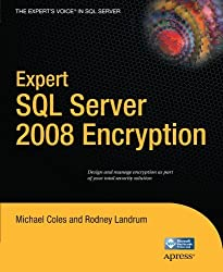 Expert SQL Server 2008 Encryption (Expert's Voice in SQL Server) by Michael Coles (2009-10-14)