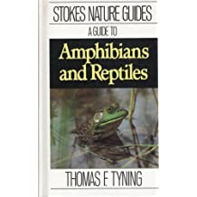 A Guide to Amphibians and Reptiles (Stokes Nature Guides) by Thomas F. Tyning (1990-07-01)