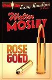 Rose Gold: Easy Rawlins 13