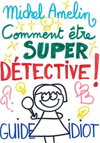 COMMENT ETRE SUPER DETECTIVE (Guide idiot) (Ha ! Ha ! Ha ! t. 5)
