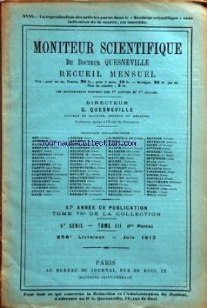 MONITEUR SCIENTIFIQUE DU DOCTEUR QUESNEVILLE [No 858] du 01/06/1913 - REVUE DE PHOTOGRAPHIE PAR A. GRANGER - CELLULOSE - MATIERES COLORANTES - G.H. FRANN - A.G. PERKIN ET J.R. HANNAY - LES BREVETS - M. THABIUS - A. GRANGER - MERCURE SCIENTIFIQUE