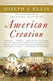 American Creation: Triumphs and Tragedies in the Founding of the Republic (Vintage)