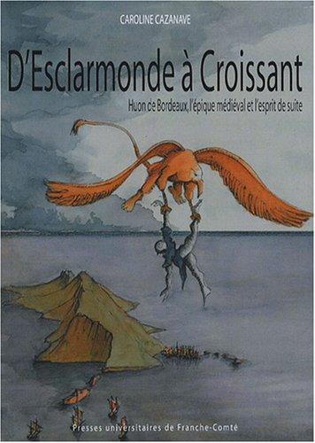 D'Esclarmonde à Croissant : Huon de Bordeaux, l'épique médiéval et l'esprit de suite