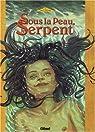 Sous la peau, le serpent, tome 1 par Wachs