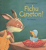 """Afficher """"Fichu caneton !"""""""