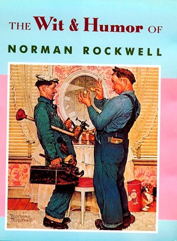 The Wit & Humor of Norman Rockwell (Main Street Editions)