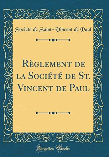 Reglement de la Societe de St. Vincent de Paul (Classic Reprint)