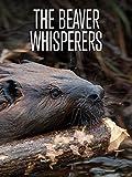 The Beaver Whisperers [OV]