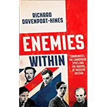 Enemies Within: Communists, the Cambridge Spies and the Making of Modern Britain (English Edition)