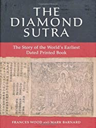 The Diamond Sutra: The Story of the World's Earliest Dated Printed Book by Frances Wood (2010-07-08)