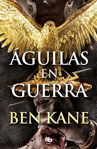 Águilas en guerra (Águilas de Roma 1) (MAXI) por Ben Kane