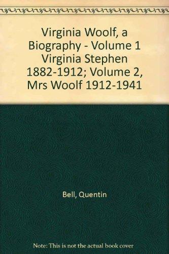 Virginia Woolf, a Biography - Volume 1 Virginia Stephen 1882-1912; Volume 2, Mrs Woolf 1912-1941