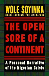 The Open Sore of a Continent: A Personal Narrative of the Nigerian Crisis (W.E.B. Dubois Institute) by Wole Soyinka (1996-07-01)